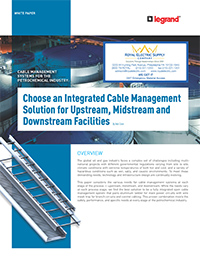 Cablofil by LeGrand – Choose an Integrated Cable Management Solution for Upstream, Midstream and Downstream Facilities (Whitepaper)